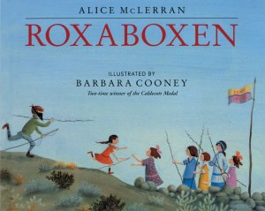 Roxaboxen by Alice McLernan, illustrated by Barbara Cooney