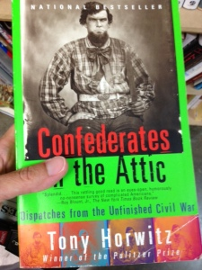 Confederates in the Attic by Tony Horwitz.  I think Daddy might have enjoyed reading this.