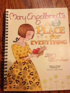 """Such a perfect calendar for Mama--""""A Place for Everything.""""  She lived and breathed by that one.  This calendar has guided me through so much I've had to take care of this year.  Thankful she was so organized."""
