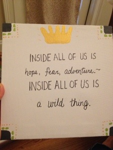 """Quote from """"Where the Wild Things Are"""" by Maurice Sendak"""
