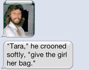 Oh no she didn't.  She pulled out the BG. Big Guns.  Also know as Barry Gibb.  Oh good gracious me.