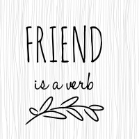 Friend is a Verb