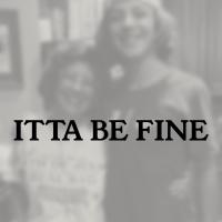 Itta Be Fine